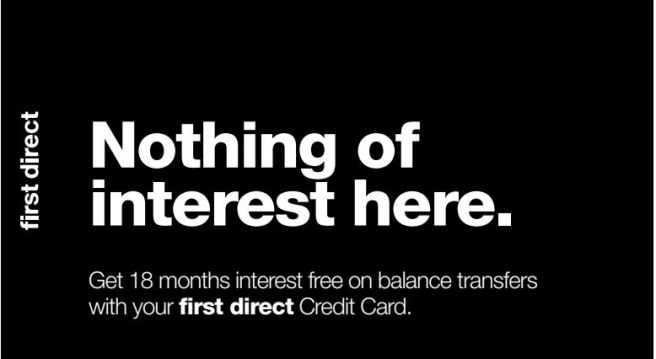 Credit card ad. Text reads: Nothing of interest here. Get 18 months interest free on balance transfers with your first direct credit card.