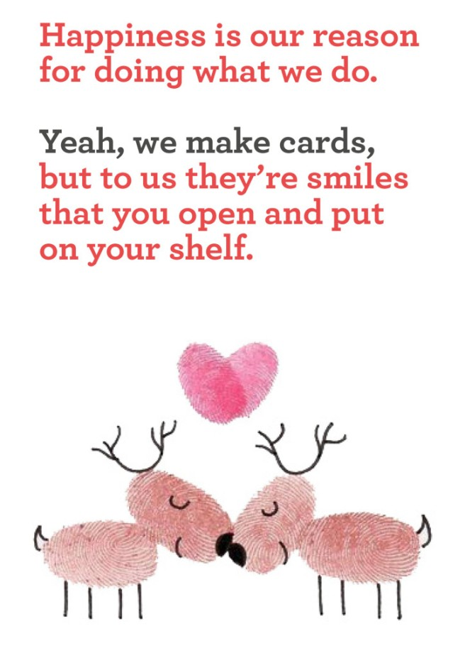 Hallmark tone of voice example. Text reads: Happiness is our reason for doing what we do. Yeah, we make cards, but to us they're smiles that you open and put on your shelf.