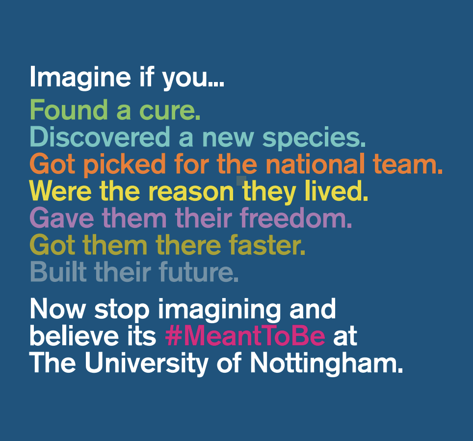 University of Nottingham poster: Imagine if you found a cure. Now stop imagining and believe it's meant to be at the University of Nottingham.