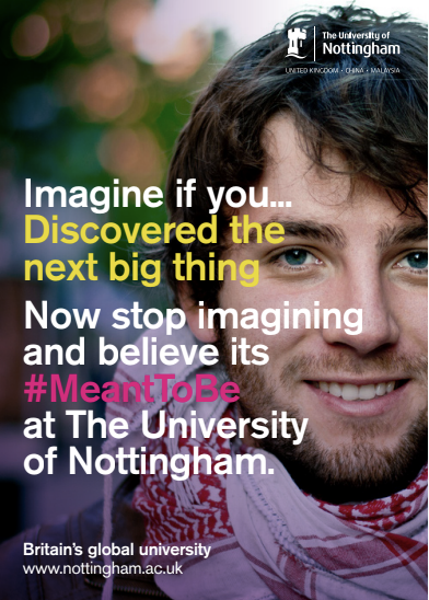 University of Nottingham poster. Imagine if you discover the next big thing.